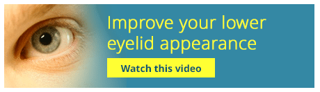 Improve your lower eyelid appearance